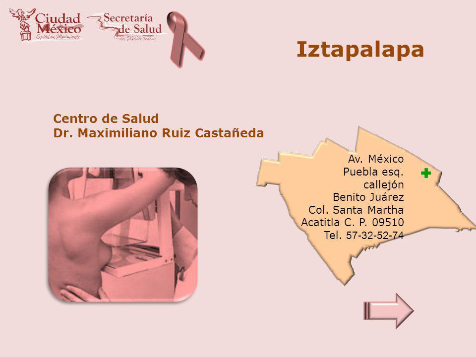 Iztapalapa Centro de Salud Dr. Maximiliano Ruiz Castañeda Av. México