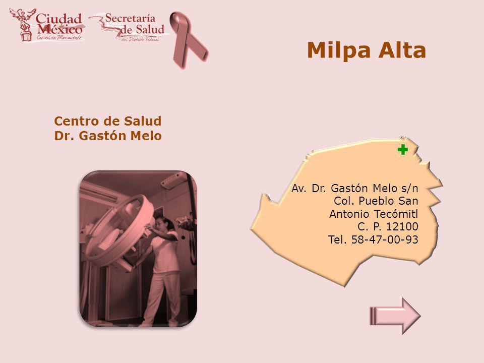 Milpa Alta Centro de Salud Dr. Gastón Melo Av. Dr. Gastón Melo s/n