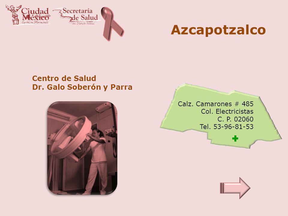 Azcapotzalco Centro de Salud Dr. Galo Soberón y Parra