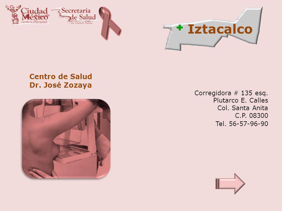 Iztacalco Centro de Salud Dr. José Zozaya Corregidora # 135 esq.