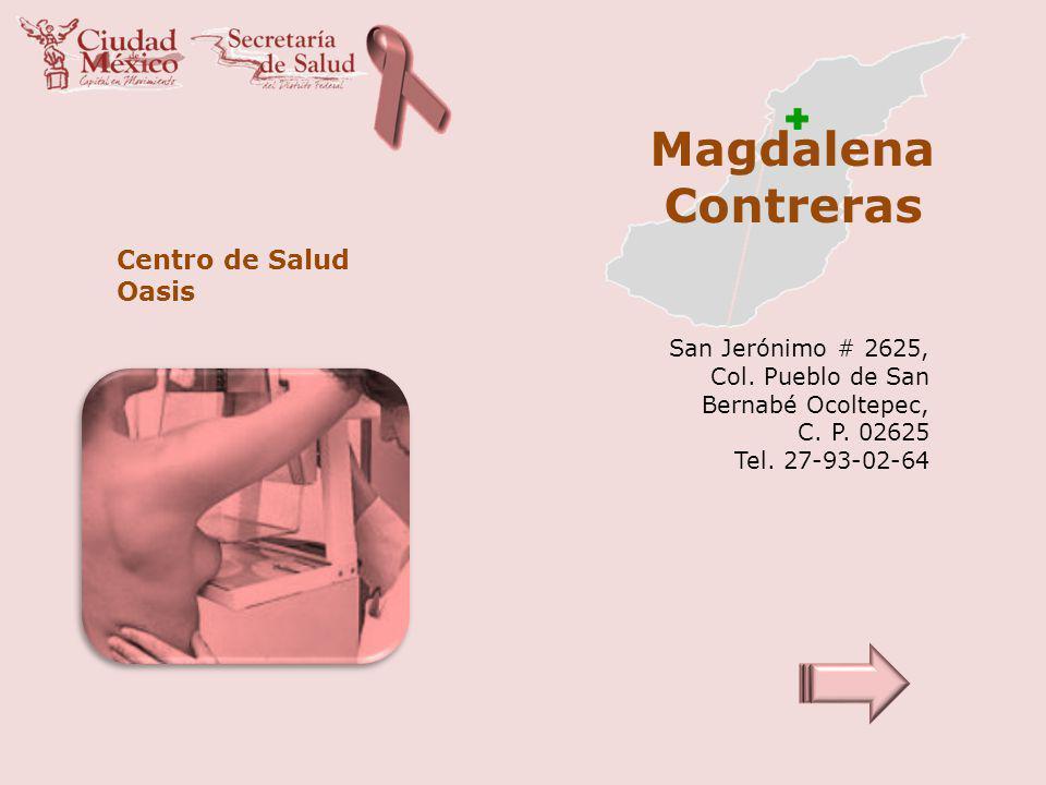 Magdalena Contreras Centro de Salud Oasis San Jerónimo # 2625,