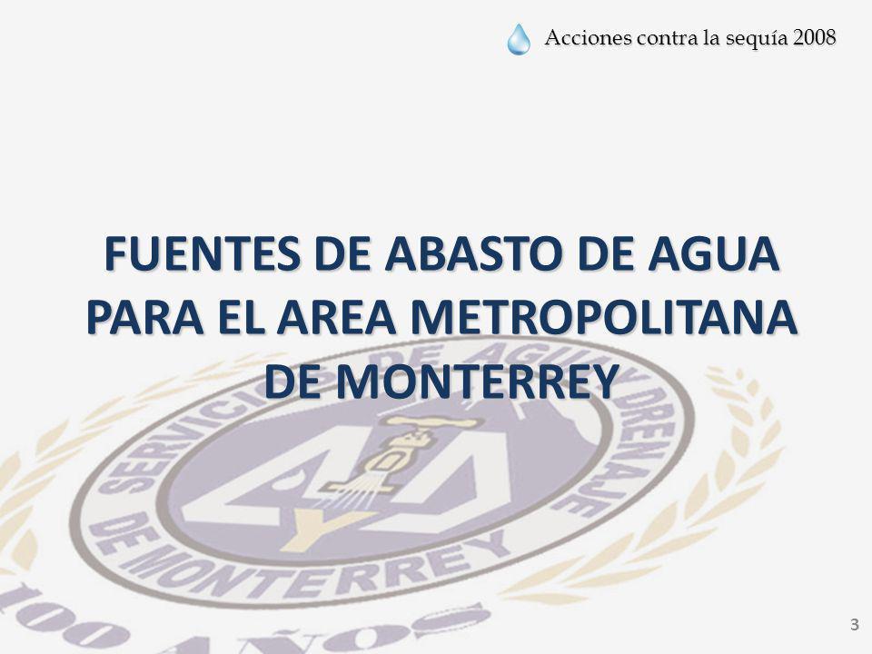 FUENTES DE ABASTO DE AGUA PARA EL AREA METROPOLITANA DE MONTERREY