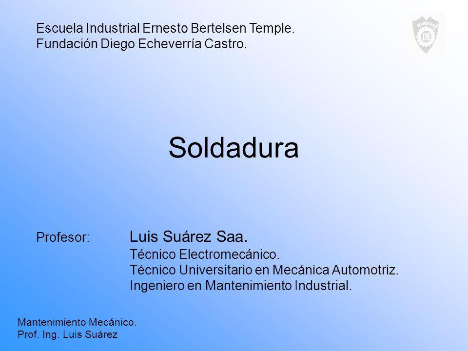 Soldadura Escuela Industrial Ernesto Bertelsen Temple.