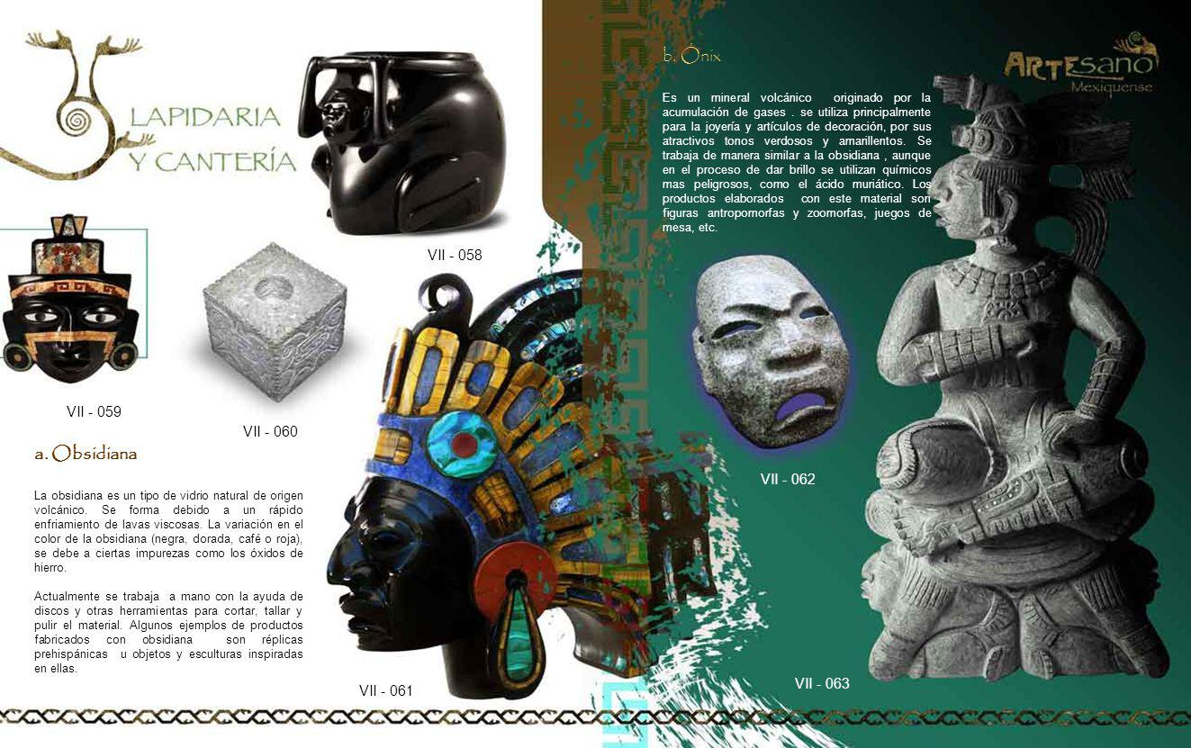 b. Ónix a. Obsidiana VII - 058 VII - 059 VII - 060 VII - 062 VII - 063