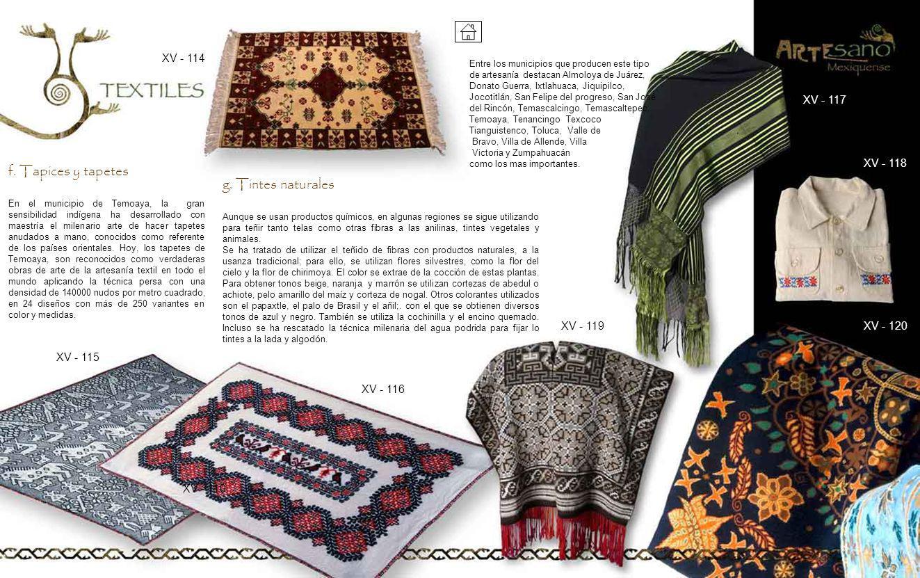 f. Tapices y tapetes g. Tintes naturales XV - 114 XV - 117 XV - 118