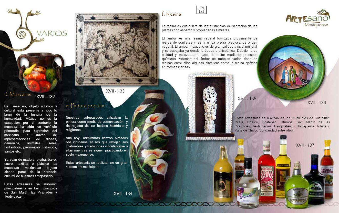 f. Resina d. Máscaras e. Pintura popular XVII - 133 XVII - 132