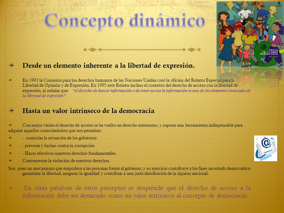 Concepto dinámico Desde un elemento inherente a la libertad de expresión.