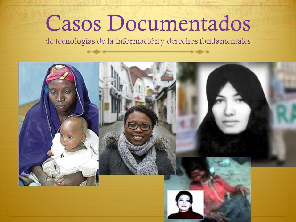 Casos Documentados de tecnologías de la información y derechos fundamentales