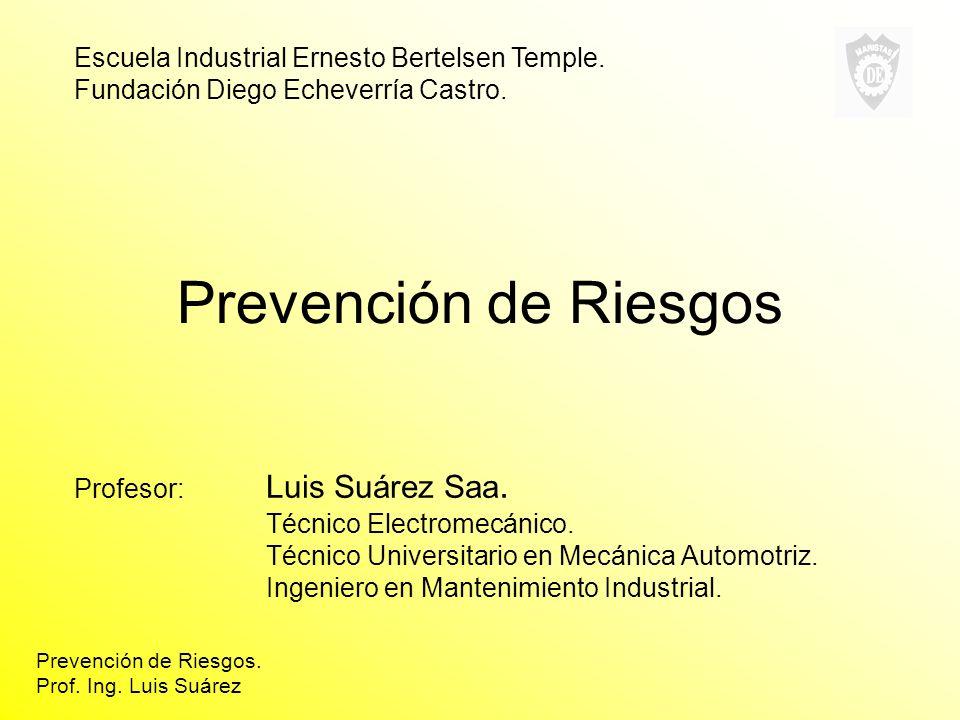 Prevención de Riesgos Escuela Industrial Ernesto Bertelsen Temple.