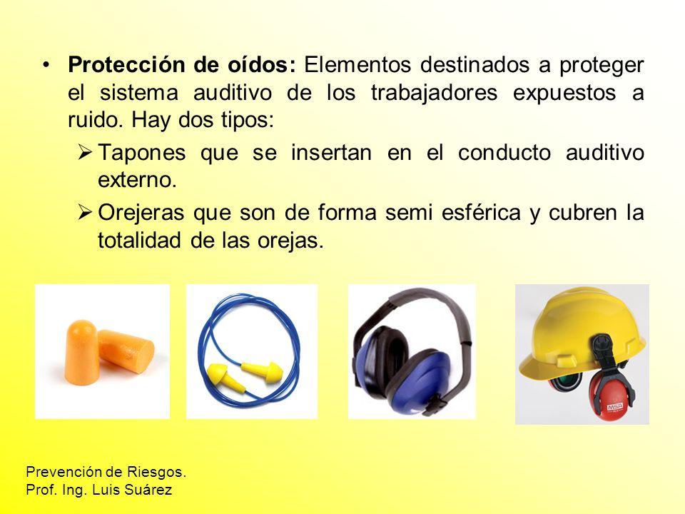Tapones que se insertan en el conducto auditivo externo.
