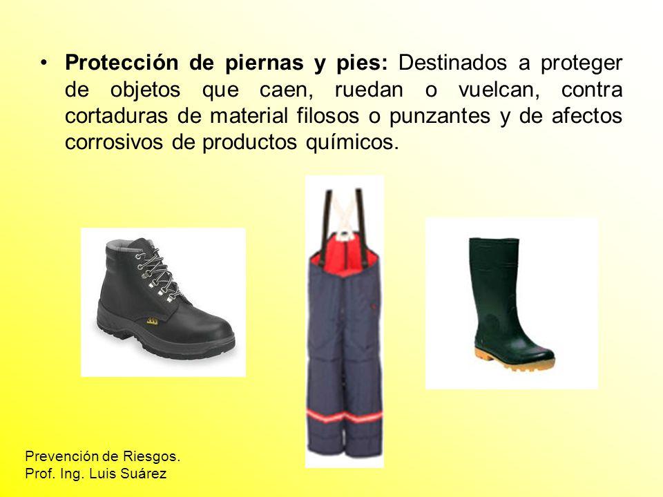 Protección de piernas y pies: Destinados a proteger de objetos que caen, ruedan o vuelcan, contra cortaduras de material filosos o punzantes y de afectos corrosivos de productos químicos.
