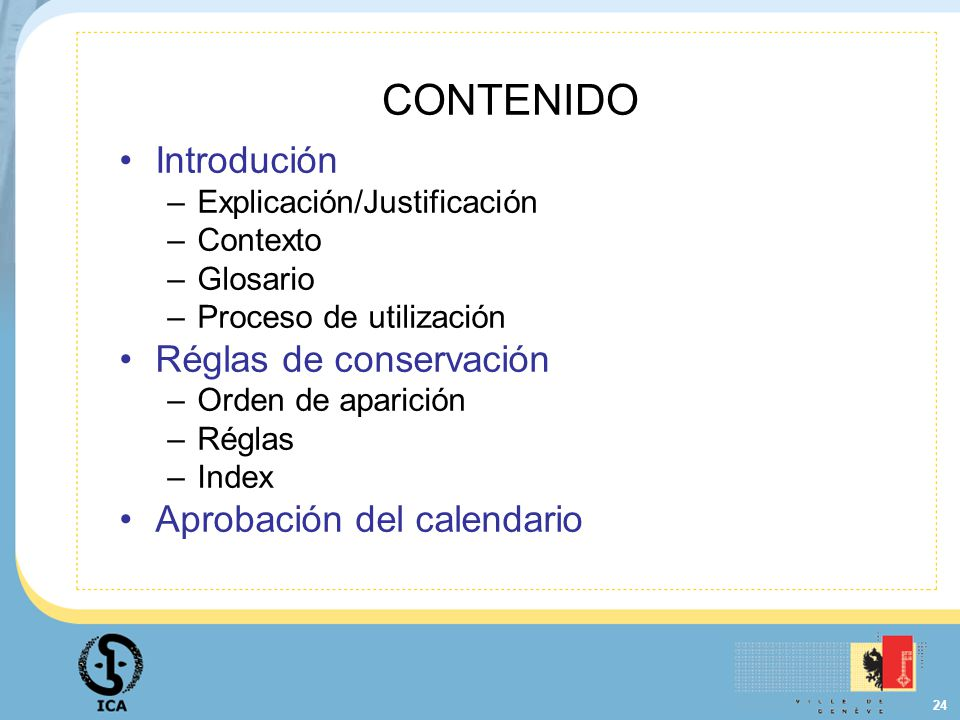 CONTENIDO Introdución Réglas de conservación Aprobación del calendario