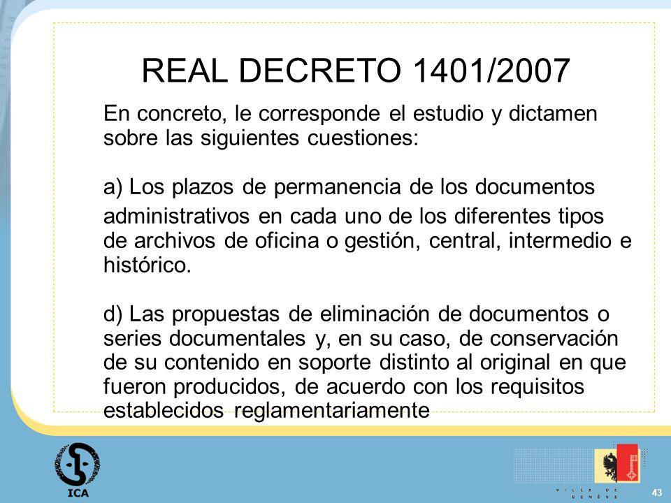 REAL DECRETO 1401/2007 En concreto, le corresponde el estudio y dictamen sobre las siguientes cuestiones:
