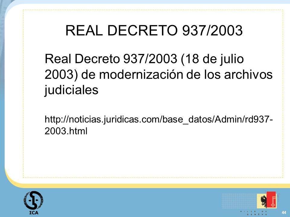 REAL DECRETO 937/2003 Real Decreto 937/2003 (18 de julio 2003) de modernización de los archivos judiciales.