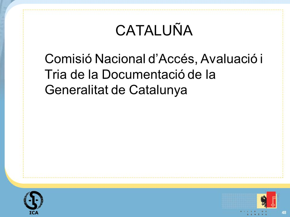 CATALUÑA Comisió Nacional d'Accés, Avaluació i Tria de la Documentació de la Generalitat de Catalunya.