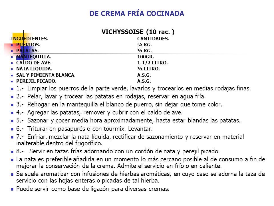 DE CREMA FRÍA COCINADA VICHYSSOISE (10 rac. )