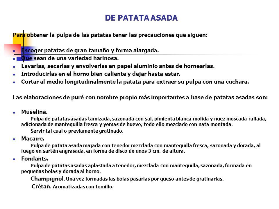DE PATATA ASADA Para obtener la pulpa de las patatas tener las precauciones que siguen: Escoger patatas de gran tamaño y forma alargada.