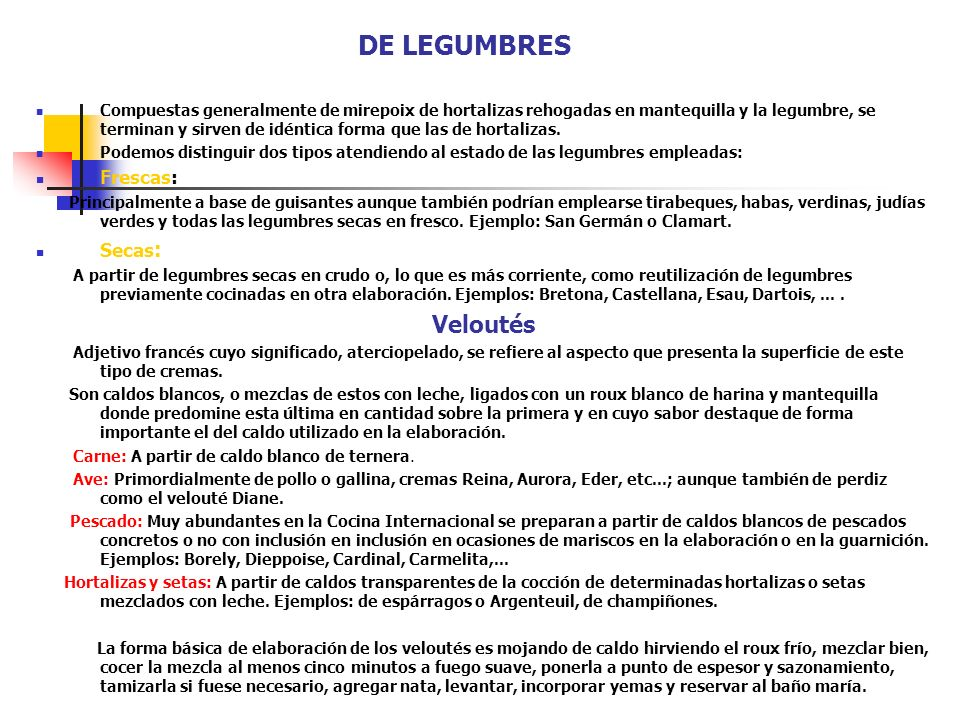DE LEGUMBRES Veloutés Frescas: Secas: