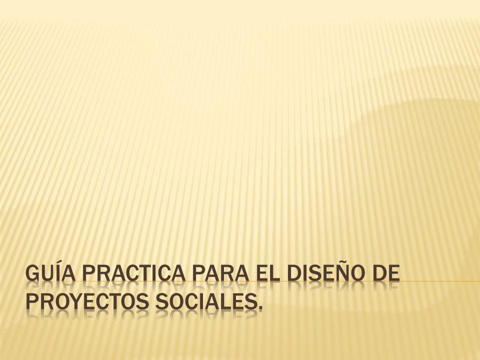 Guía Practica para el Diseño de Proyectos Sociales.