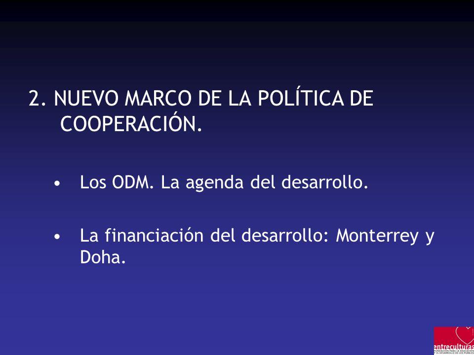 2. NUEVO MARCO DE LA POLÍTICA DE COOPERACIÓN.