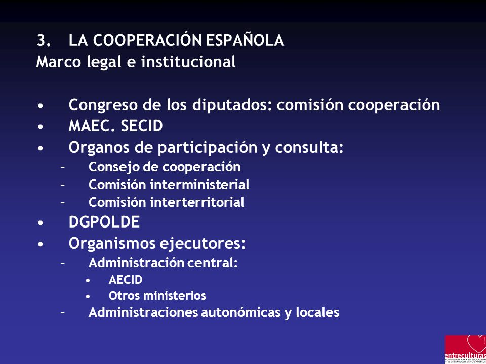 LA COOPERACIÓN ESPAÑOLA Marco legal e institucional