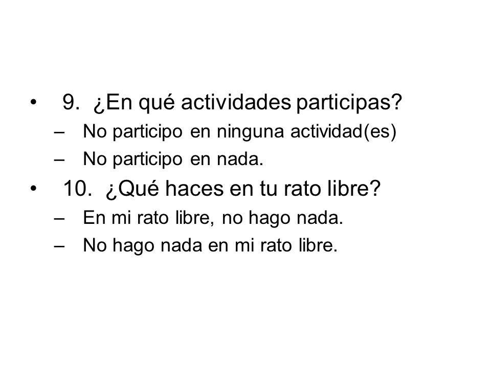 9. ¿En qué actividades participas