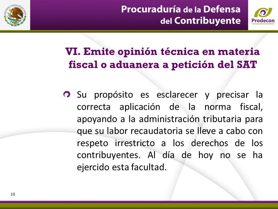 VI. Emite opinión técnica en materia fiscal o aduanera a petición del SAT
