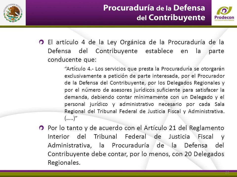 El artículo 4 de la Ley Orgánica de la Procuraduría de la Defensa del Contribuyente establece en la parte conducente que:
