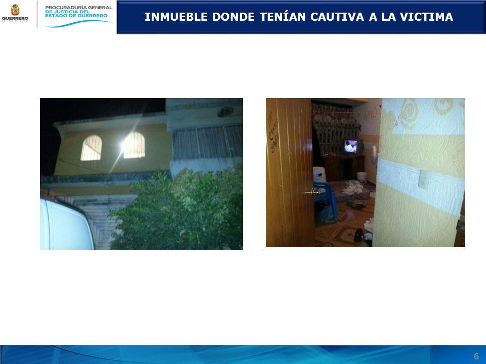 INMUEBLE DONDE TENÍAN CAUTIVA A LA VICTIMA