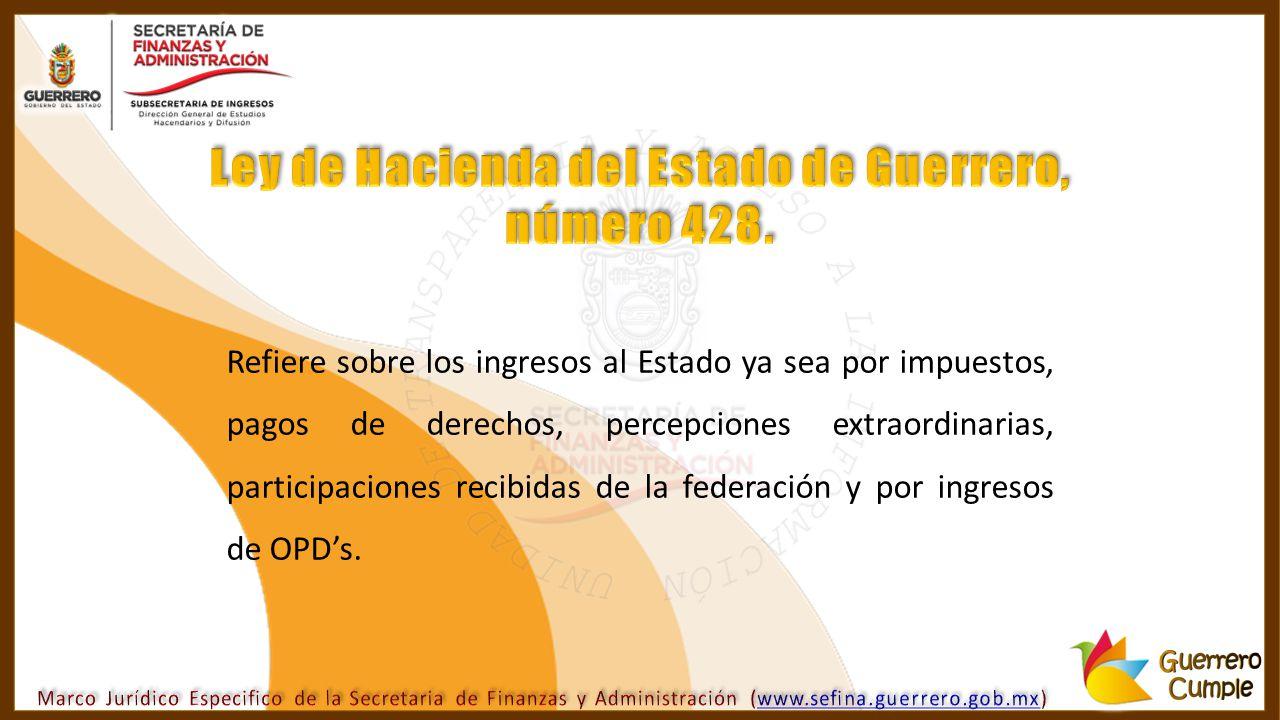Ley de Hacienda del Estado de Guerrero, número 428.