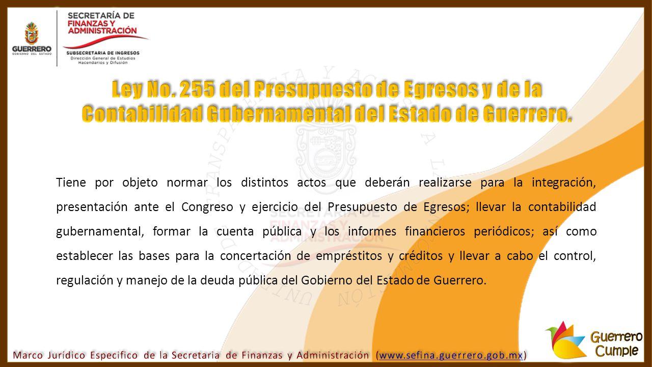 Ley No. 255 del Presupuesto de Egresos y de la Contabilidad Gubernamental del Estado de Guerrero.