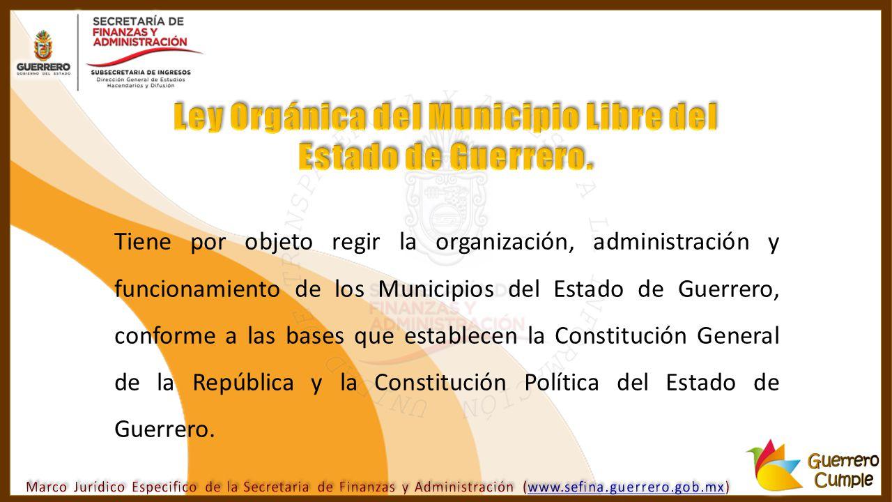 Ley Orgánica del Municipio Libre del Estado de Guerrero.