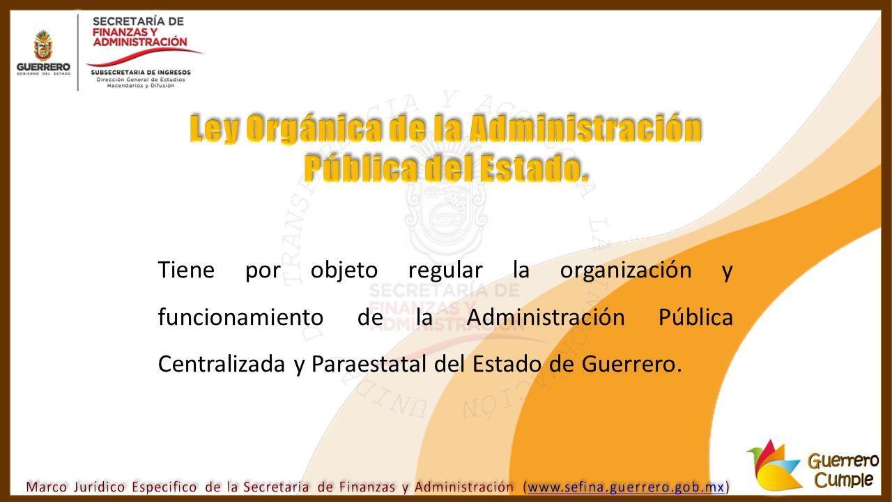 Ley Orgánica de la Administración Pública del Estado.