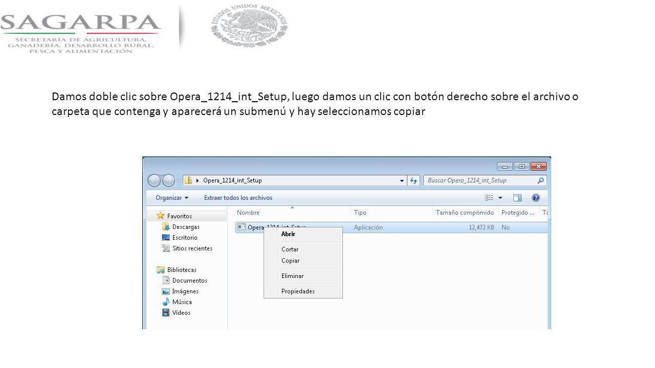 Damos doble clic sobre Opera_1214_int_Setup, luego damos un clic con botón derecho sobre el archivo o carpeta que contenga y aparecerá un submenú y hay seleccionamos copiar