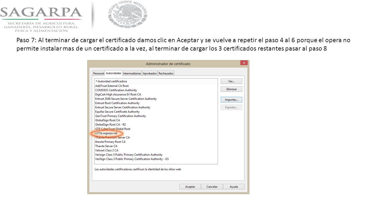 Paso 7: Al terminar de cargar el certificado damos clic en Aceptar y se vuelve a repetir el paso 4 al 6 porque el opera no permite instalar mas de un certificado a la vez, al terminar de cargar los 3 certificados restantes pasar al paso 8