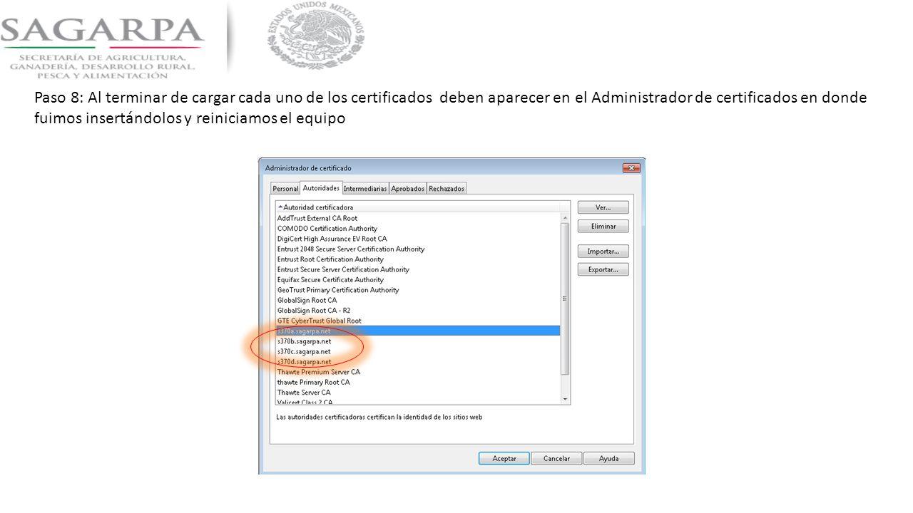 Paso 8: Al terminar de cargar cada uno de los certificados deben aparecer en el Administrador de certificados en donde fuimos insertándolos y reiniciamos el equipo