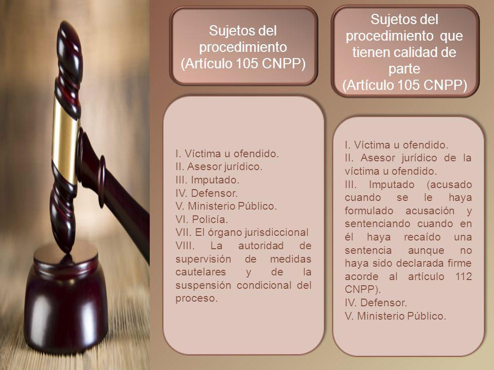 Sujetos del procedimiento (Artículo 105 CNPP)