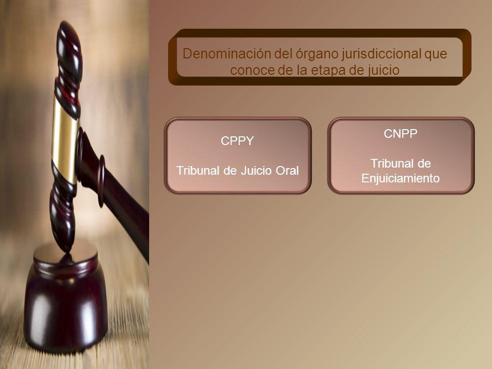 Denominación del órgano jurisdiccional que conoce de la etapa de juicio