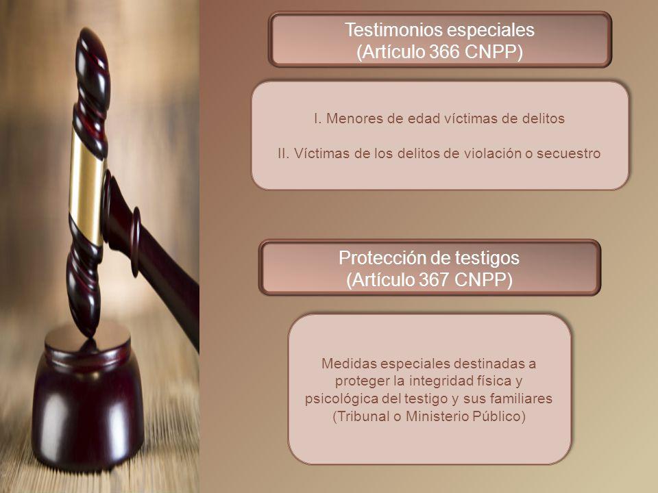 Testimonios especiales (Artículo 366 CNPP)