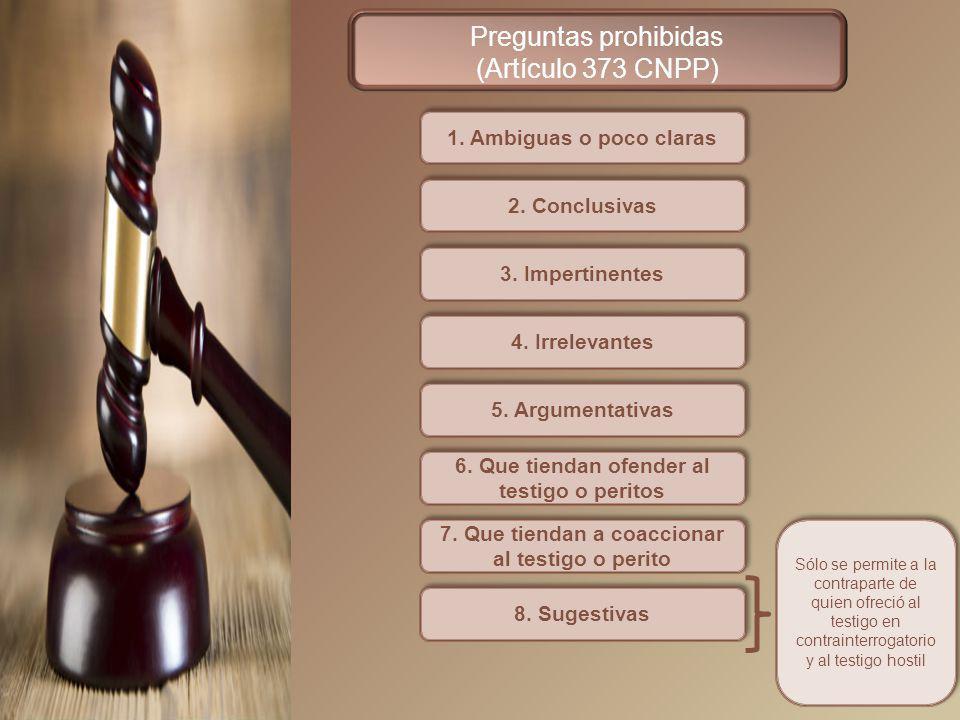 Preguntas prohibidas (Artículo 373 CNPP) 1. Ambiguas o poco claras