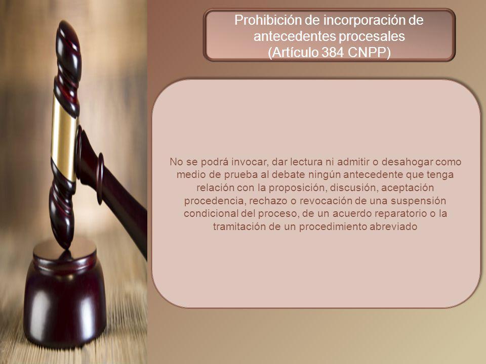Prohibición de incorporación de antecedentes procesales