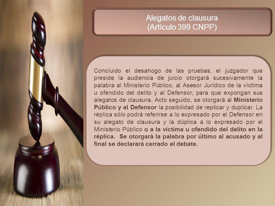 Alegatos de clausura (Artículo 399 CNPP)