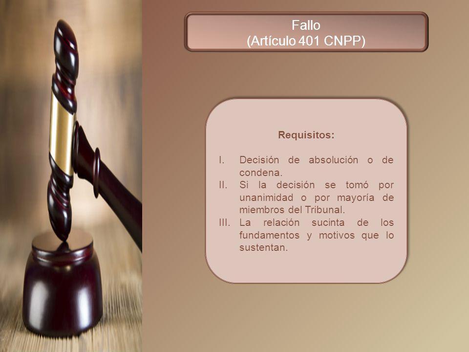 Fallo (Artículo 401 CNPP) Requisitos: