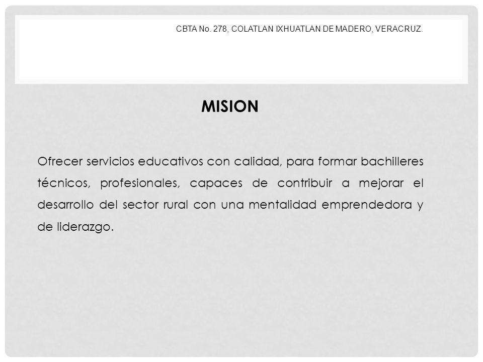 CBTA No. 278, COLATLAN IXHUATLAN DE MADERO, VERACRUZ.