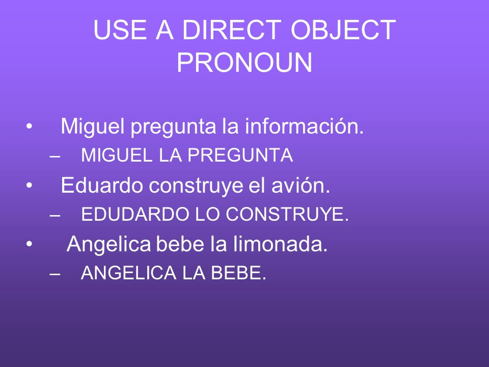 USE A DIRECT OBJECT PRONOUN