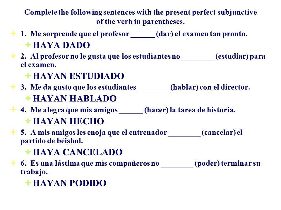 HAYA DADO HAYAN ESTUDIADO HAYAN HABLADO HAYAN HECHO HAYA CANCELADO
