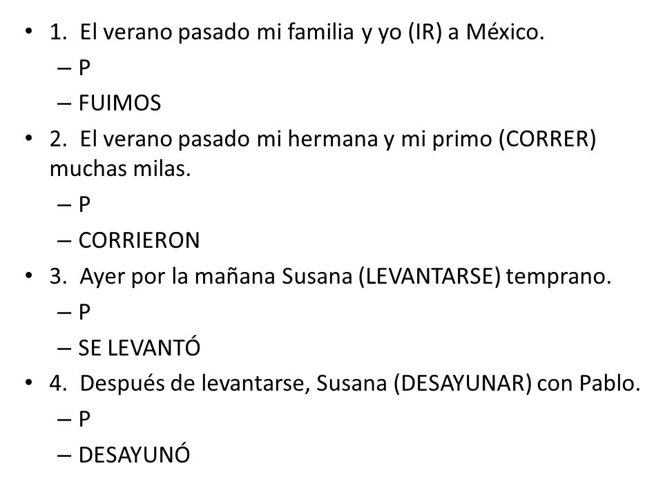 1. El verano pasado mi familia y yo (IR) a México.