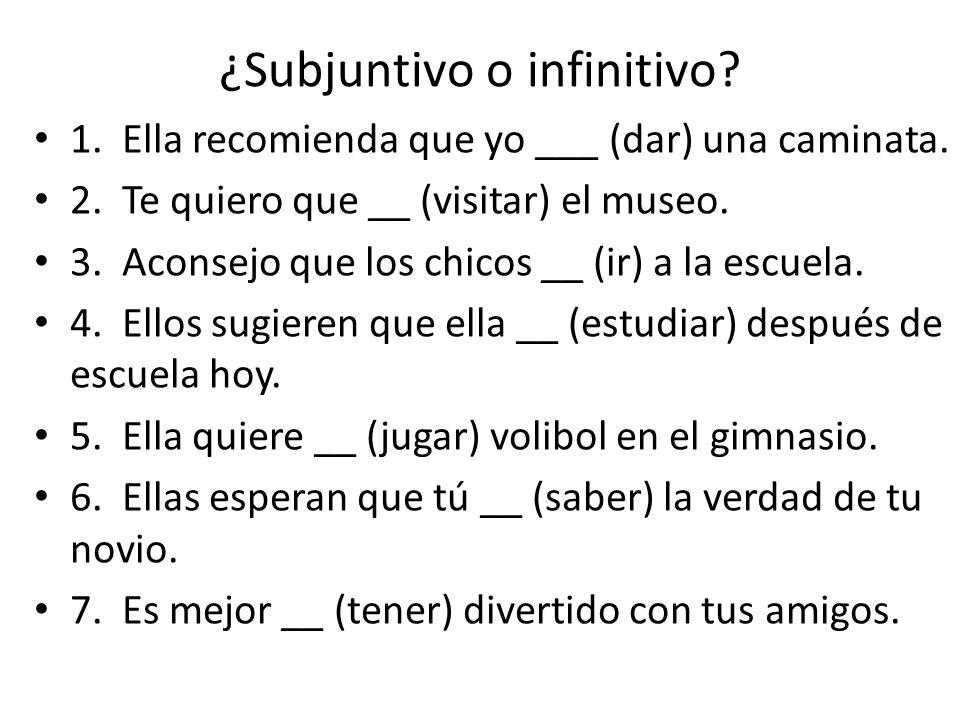 ¿Subjuntivo o infinitivo