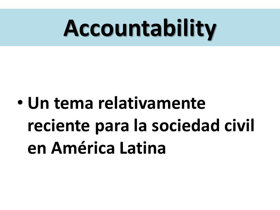 Accountability Un tema relativamente reciente para la sociedad civil en América Latina