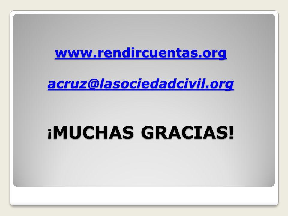 www.rendircuentas.org acruz@lasociedadcivil.org ¡MUCHAS GRACIAS!